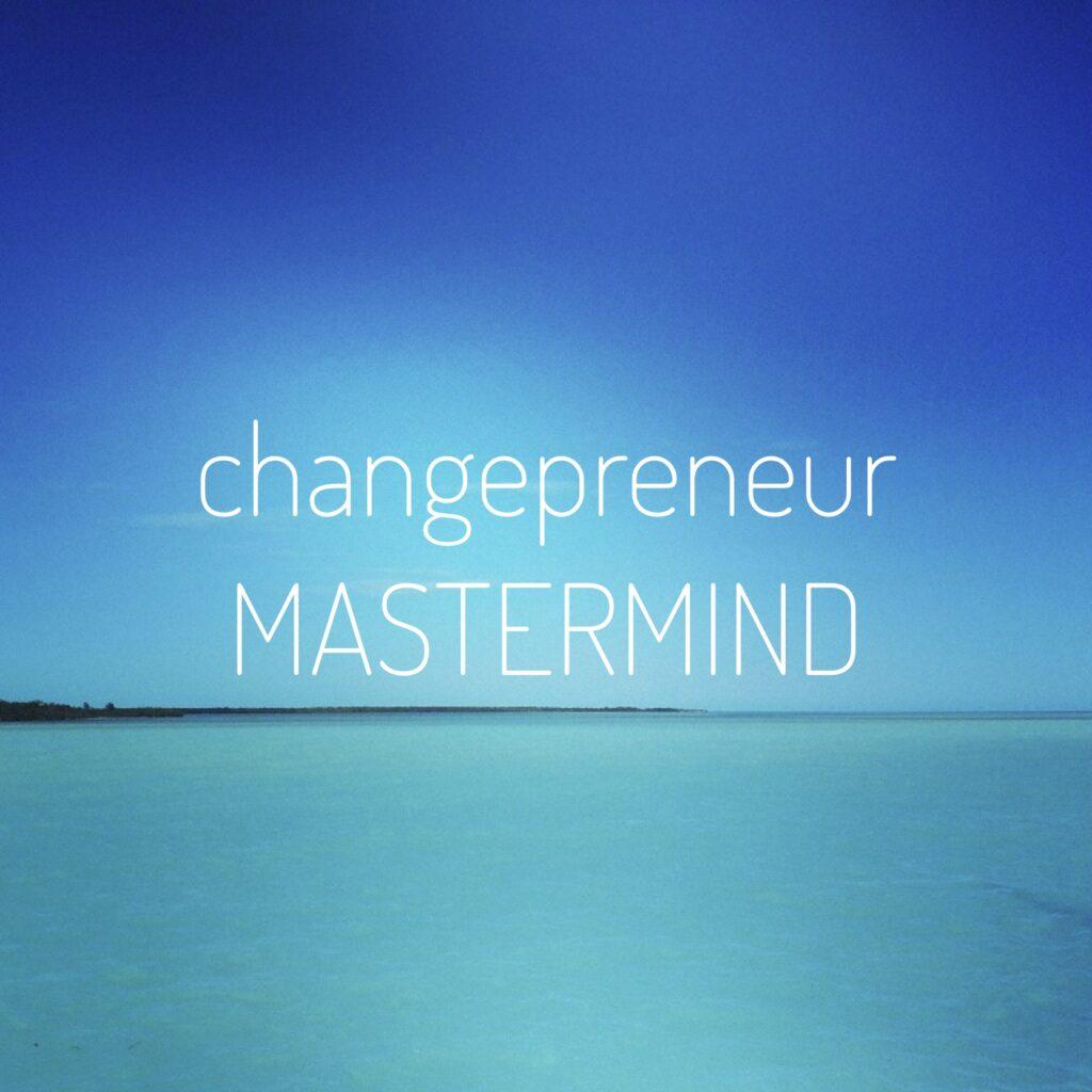 changepreneur mastermind